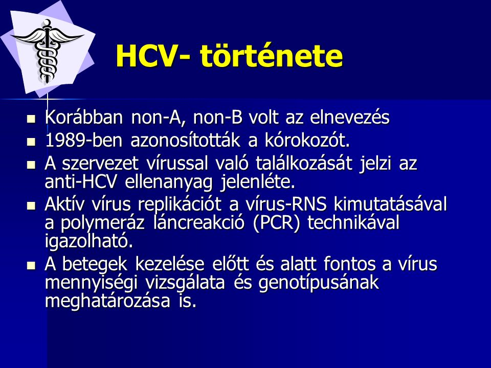 HCV- története Korábban non-A, non-B volt az elnevezés
