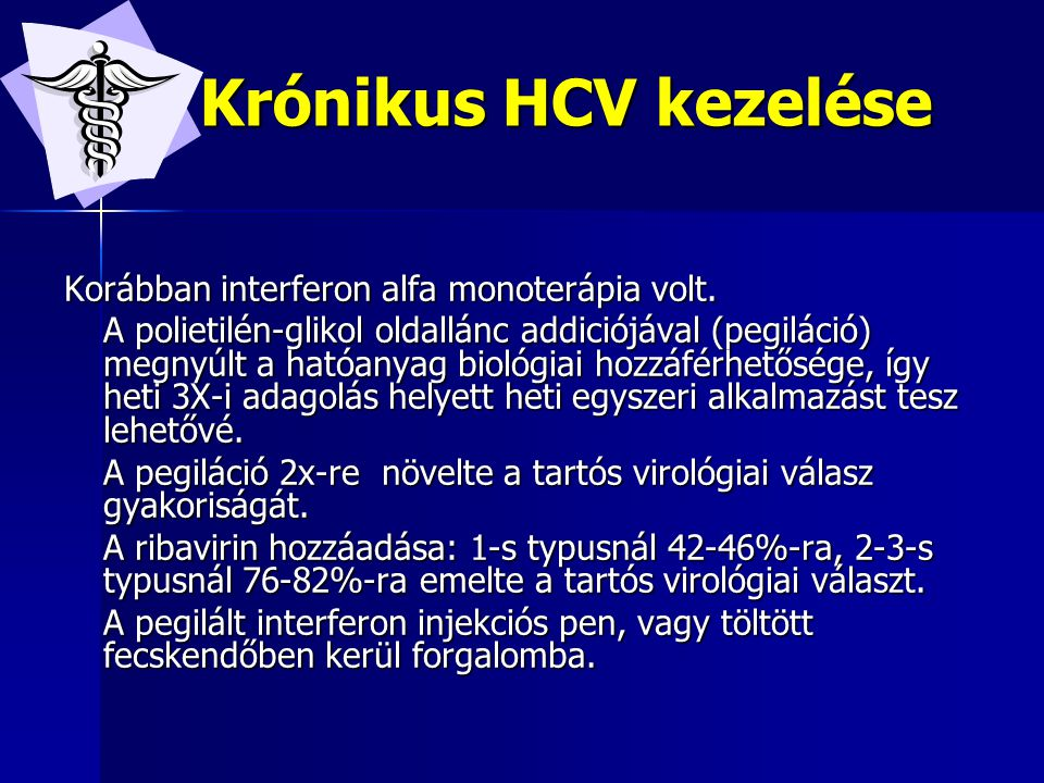 Krónikus HCV kezelése Korábban interferon alfa monoterápia volt.