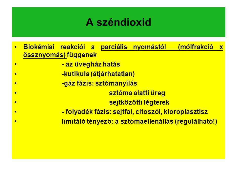 A széndioxid Biokémiai reakciói a parciális nyomástól (mólfrakció x össznyomás) függenek. - az üvegház hatás.