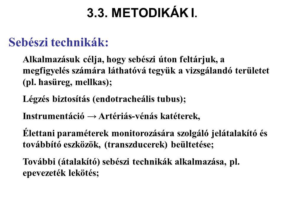 3.3. METODIKÁK I. Sebészi technikák: