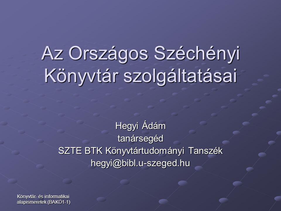 Az Országos Széchényi Könyvtár szolgáltatásai