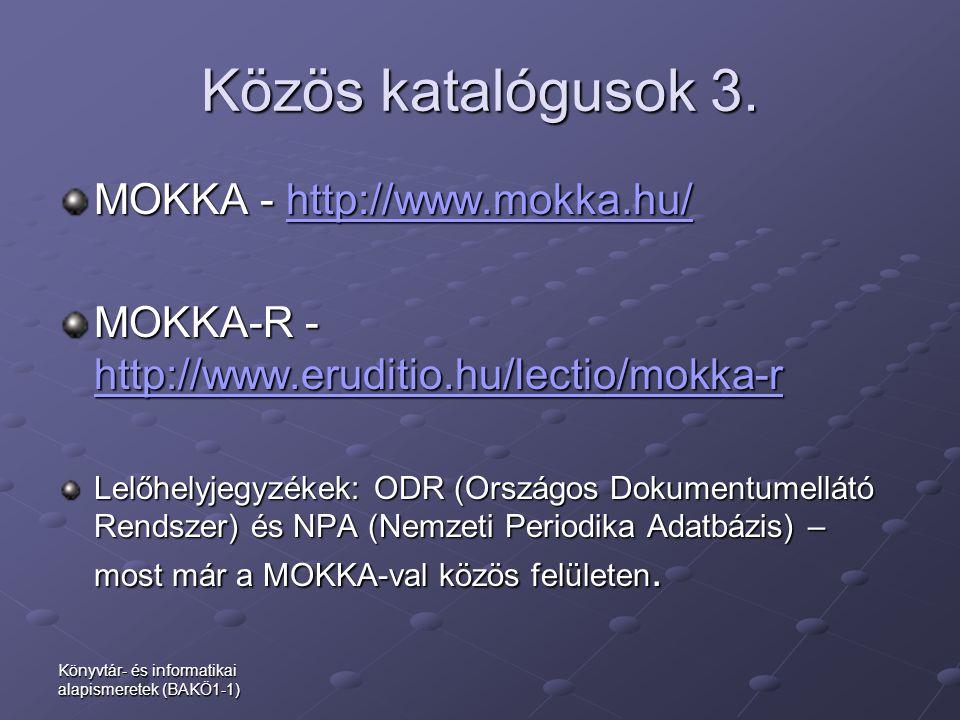 Közös katalógusok 3. MOKKA - http://www.mokka.hu/