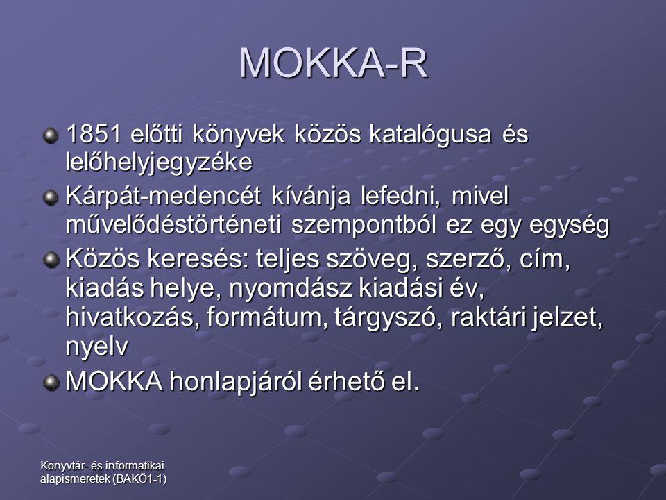MOKKA-R 1851 előtti könyvek közös katalógusa és lelőhelyjegyzéke.