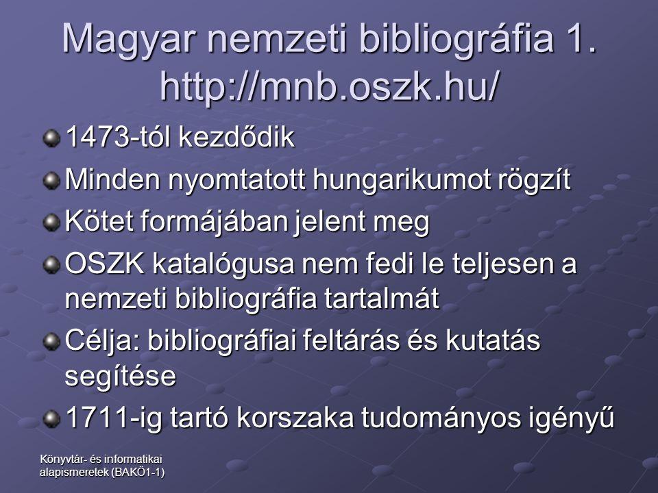 Magyar nemzeti bibliográfia 1. http://mnb.oszk.hu/