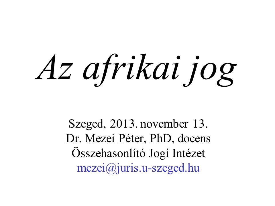 Az afrikai jog Szeged, 2013. november 13. Dr.