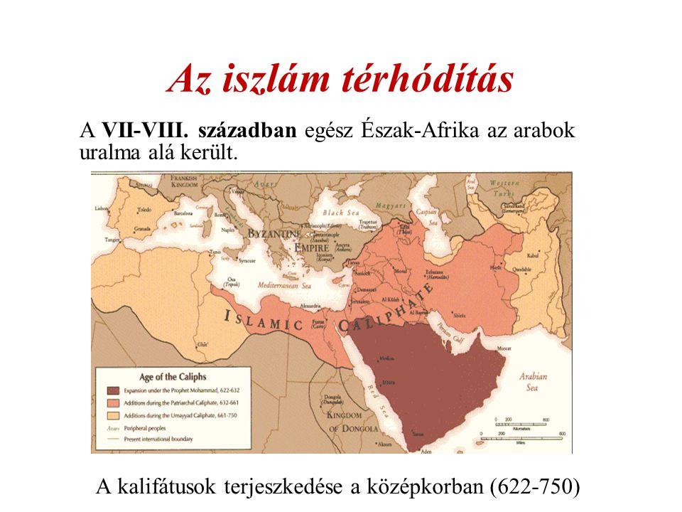 A VII-VIII. században egész Észak-Afrika az arabok uralma alá került.