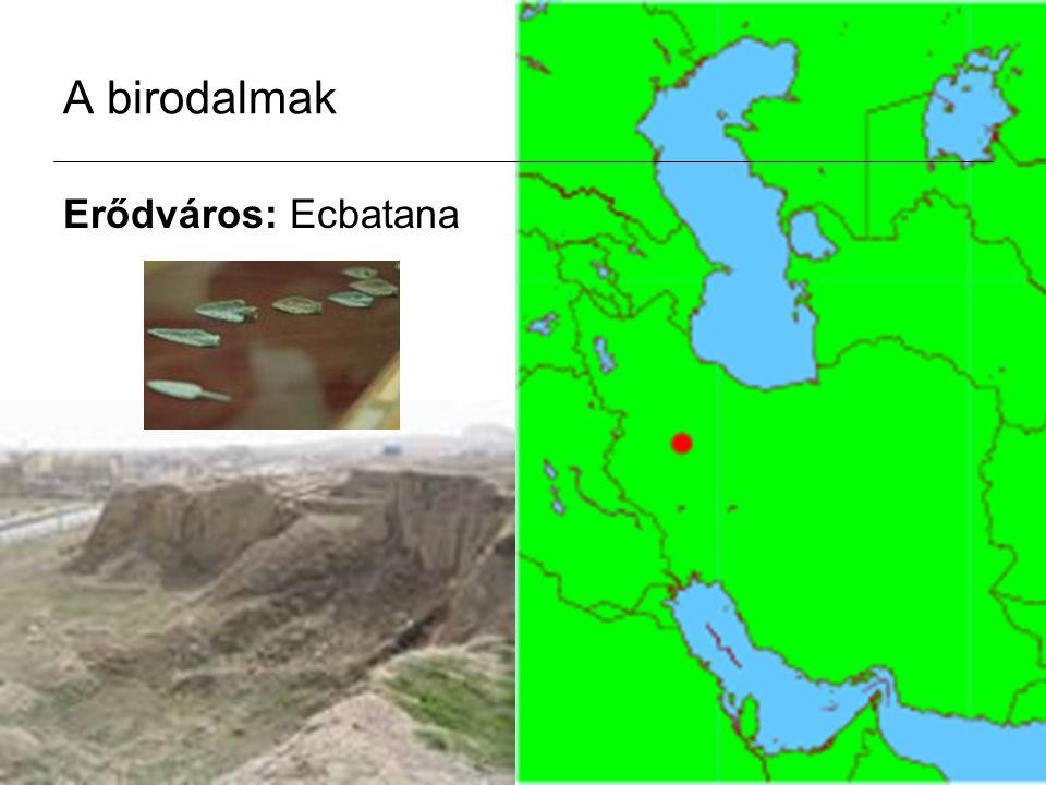 A birodalmak Erődváros: Ecbatana