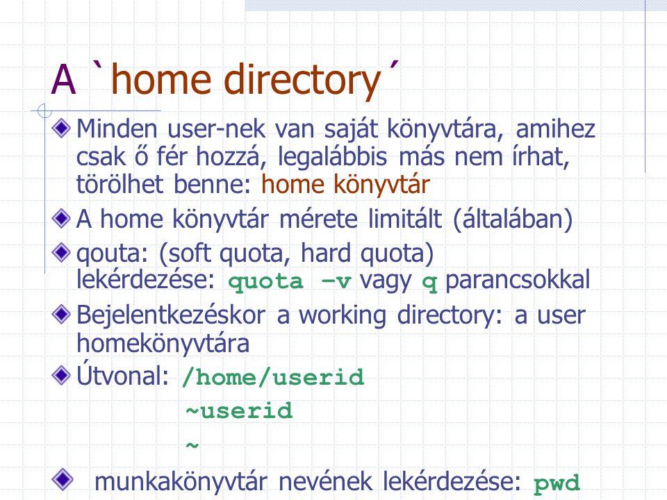 A `home directory´ munkakönyvtár nevének lekérdezése: pwd