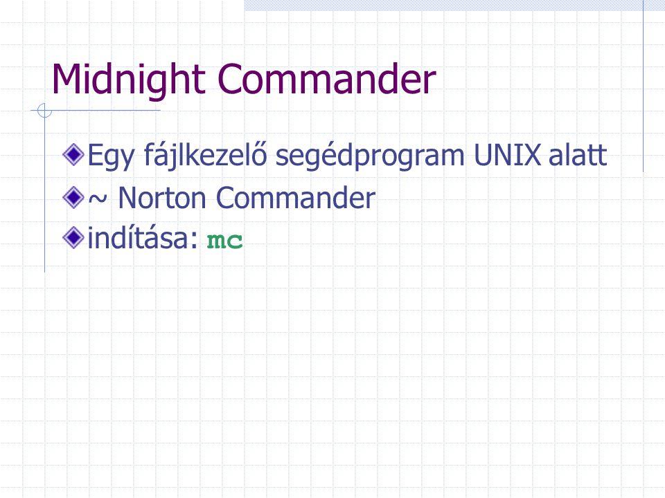 Midnight Commander Egy fájlkezelő segédprogram UNIX alatt