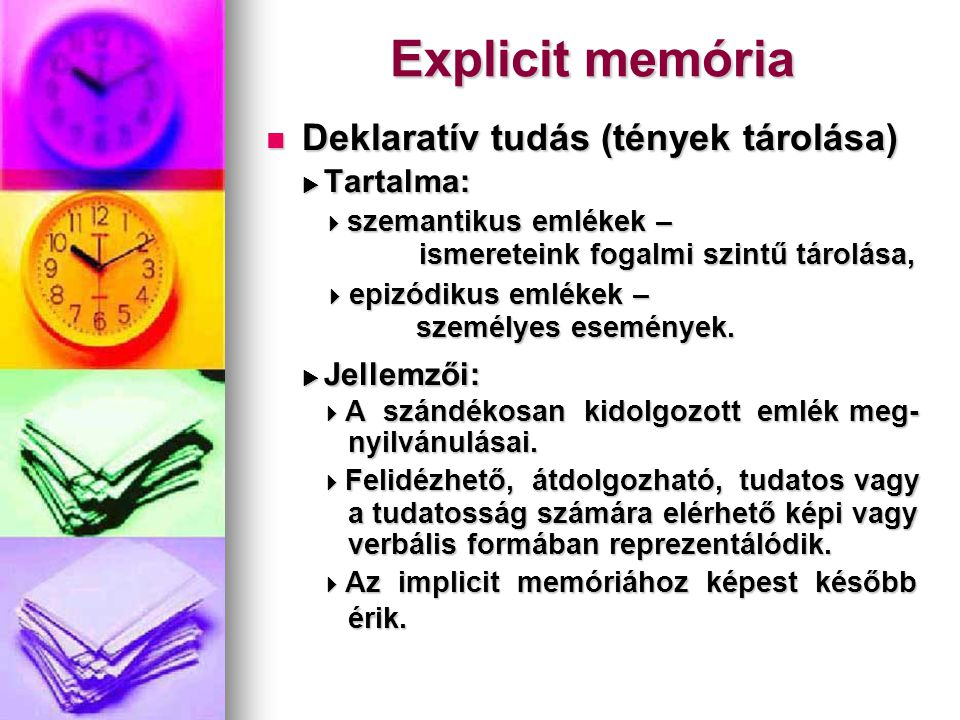 Explicit memória  Tartalma:  Jellemzői: