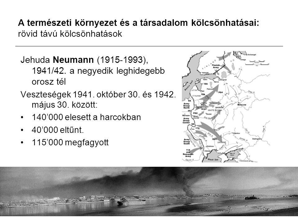 Jehuda Neumann (1915-1993), 1941/42. a negyedik leghidegebb orosz tél