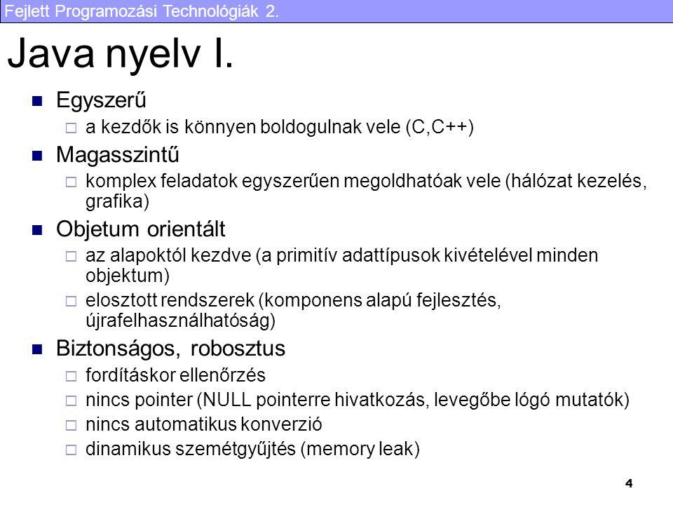 Java nyelv I. Egyszerű Magasszintű Objetum orientált