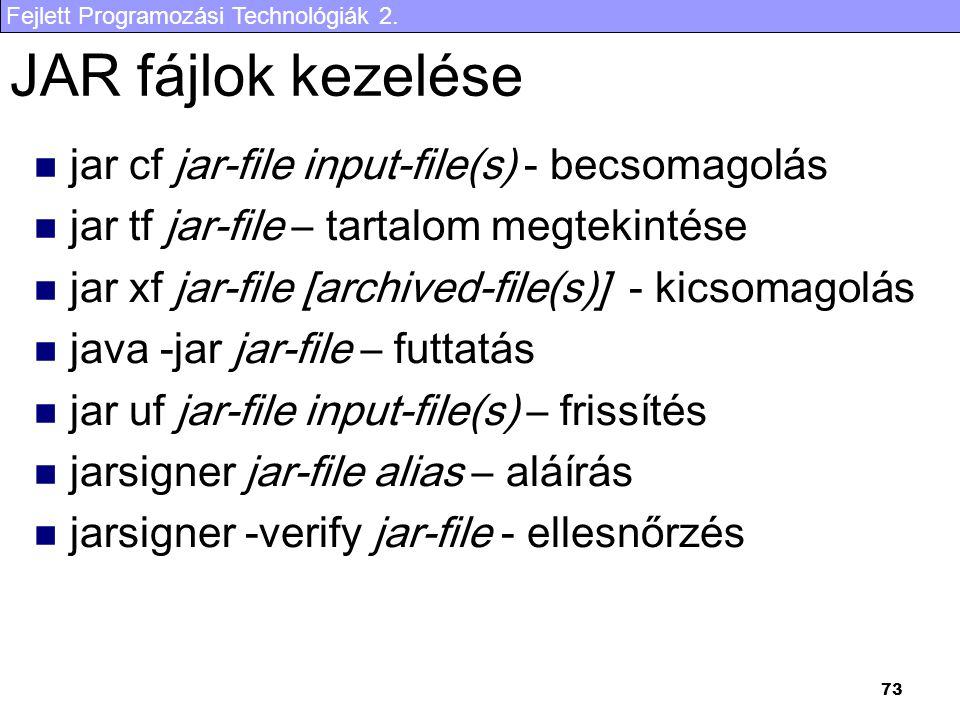 JAR fájlok kezelése jar cf jar-file input-file(s) - becsomagolás