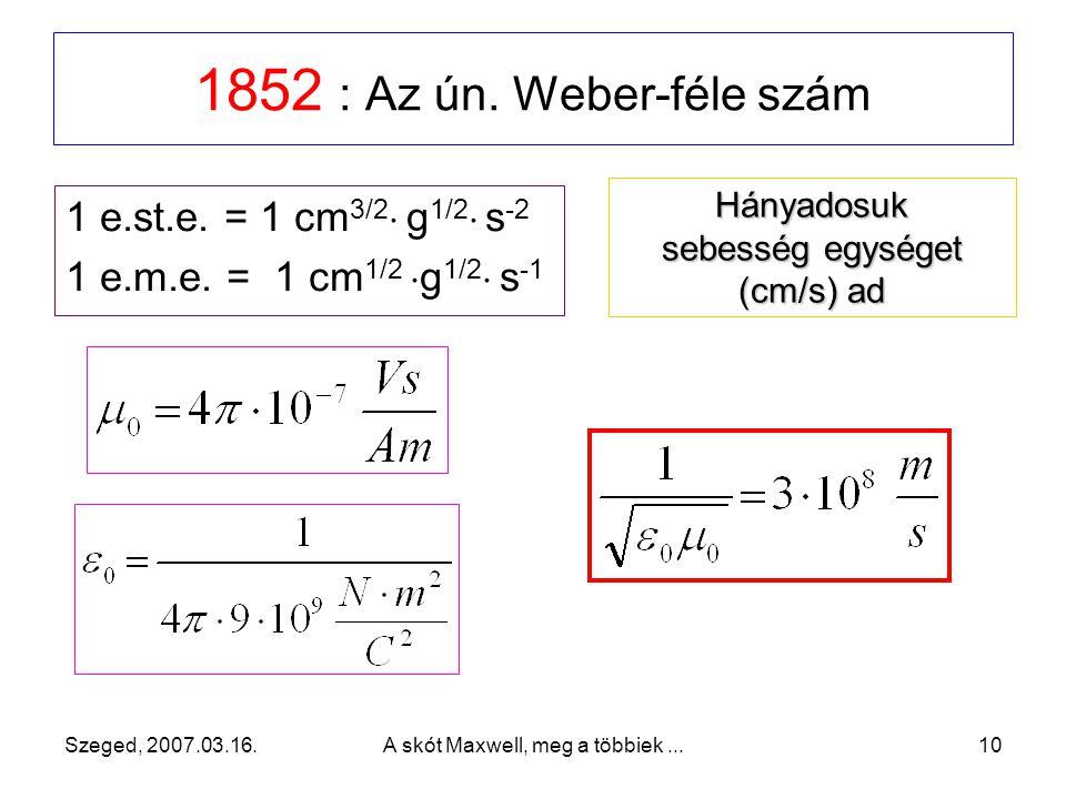 1852 : Az ún. Weber-féle szám 1 e.st.e. = 1 cm3/2 g1/2 s-2
