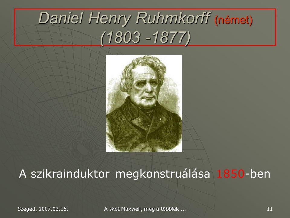 Daniel Henry Ruhmkorff (német) (1803 -1877)