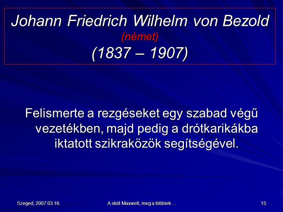 Johann Friedrich Wilhelm von Bezold (német) (1837 – 1907)