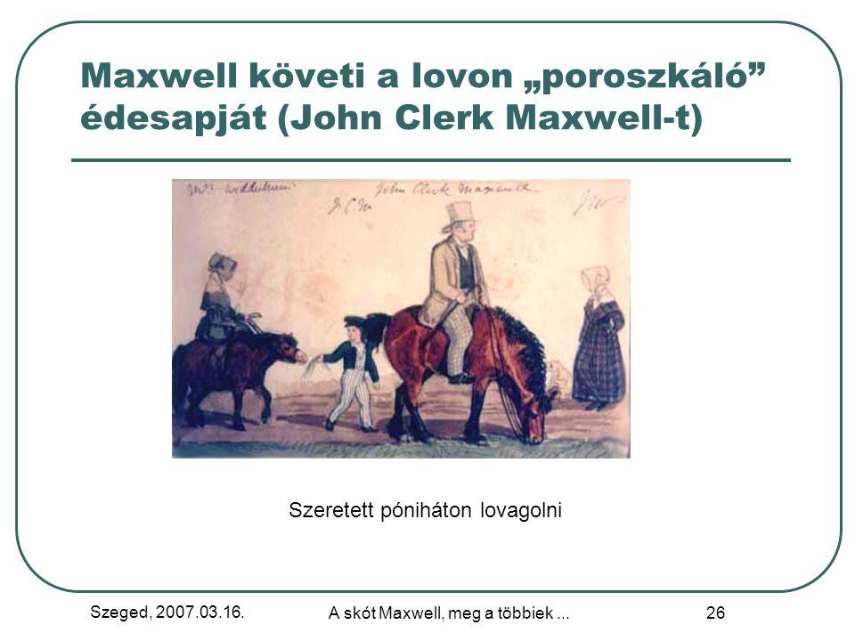 """Maxwell követi a lovon """"poroszkáló édesapját (John Clerk Maxwell-t)"""