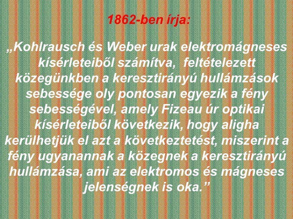 1862-ben írja: