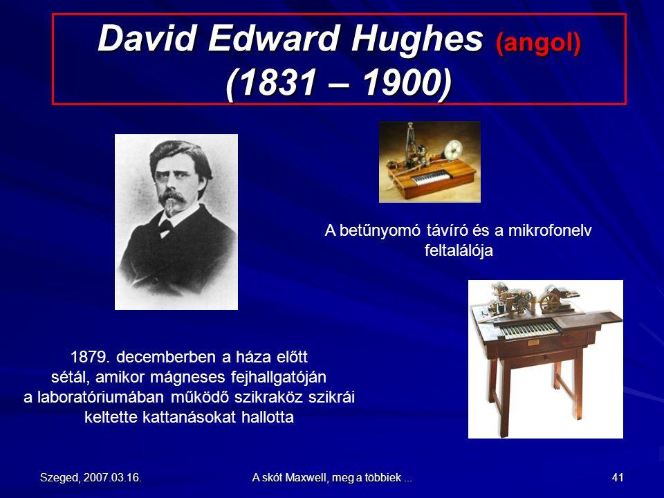 David Edward Hughes (angol) (1831 – 1900)