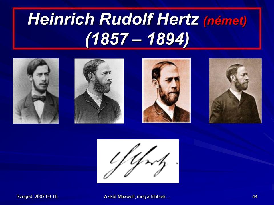 Heinrich Rudolf Hertz (német) (1857 – 1894)