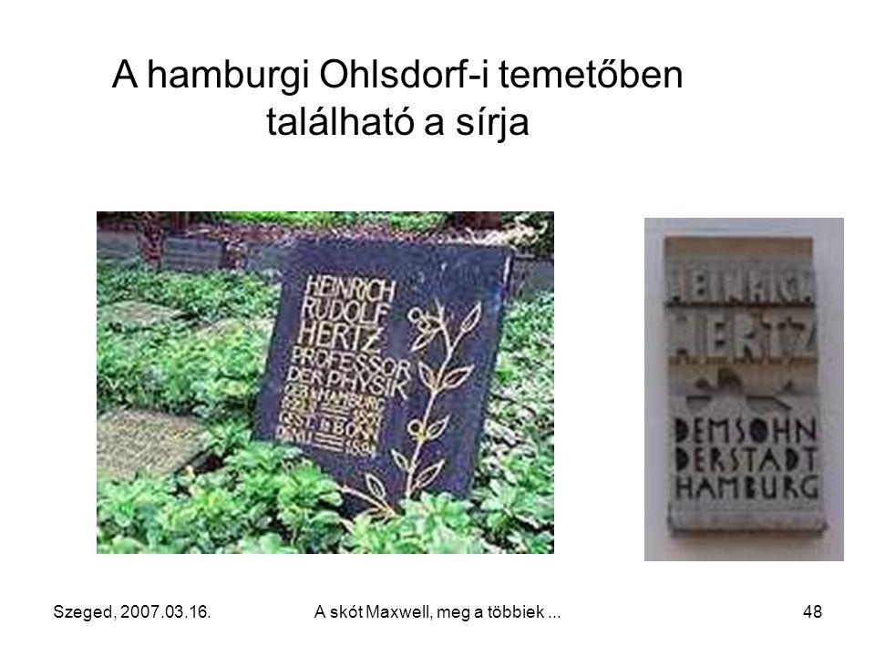 A hamburgi Ohlsdorf-i temetőben található a sírja