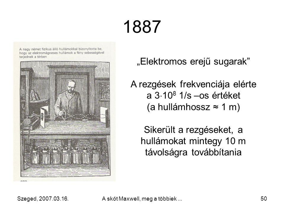 """1887 """"Elektromos erejű sugarak A rezgések frekvenciája elérte"""