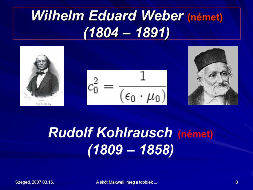 Wilhelm Eduard Weber (német) (1804 – 1891)