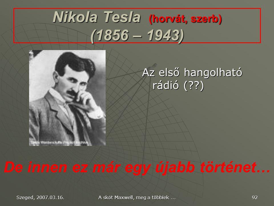 Nikola Tesla (horvát, szerb) (1856 – 1943)