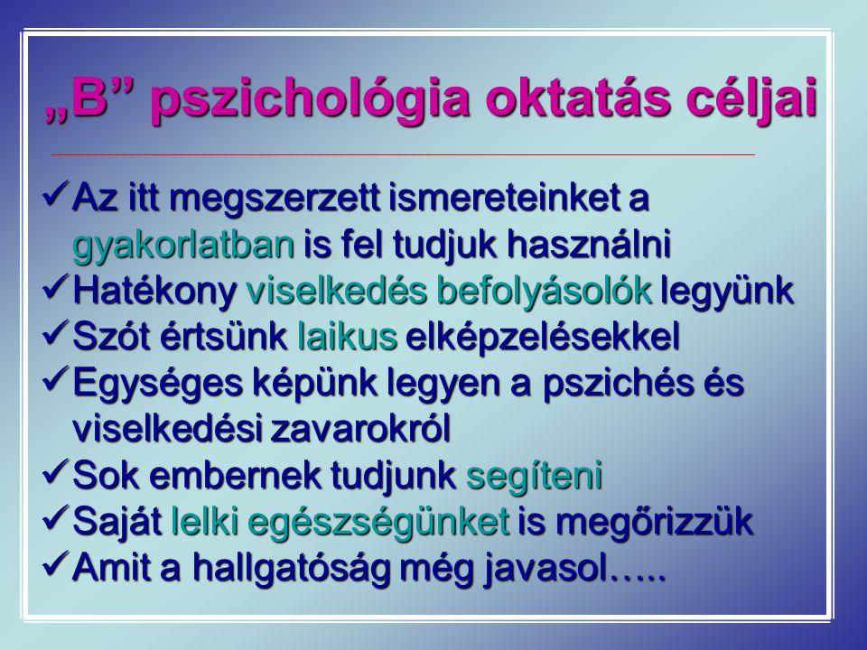 """""""B pszichológia oktatás céljai"""