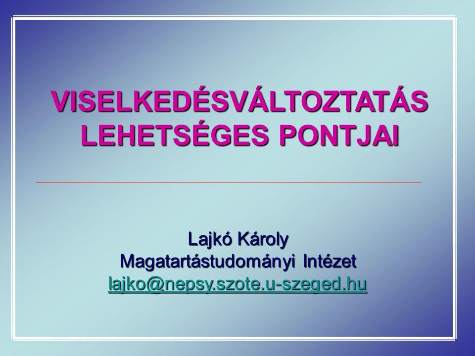VISELKEDÉSVÁLTOZTATÁS LEHETSÉGES PONTJAI