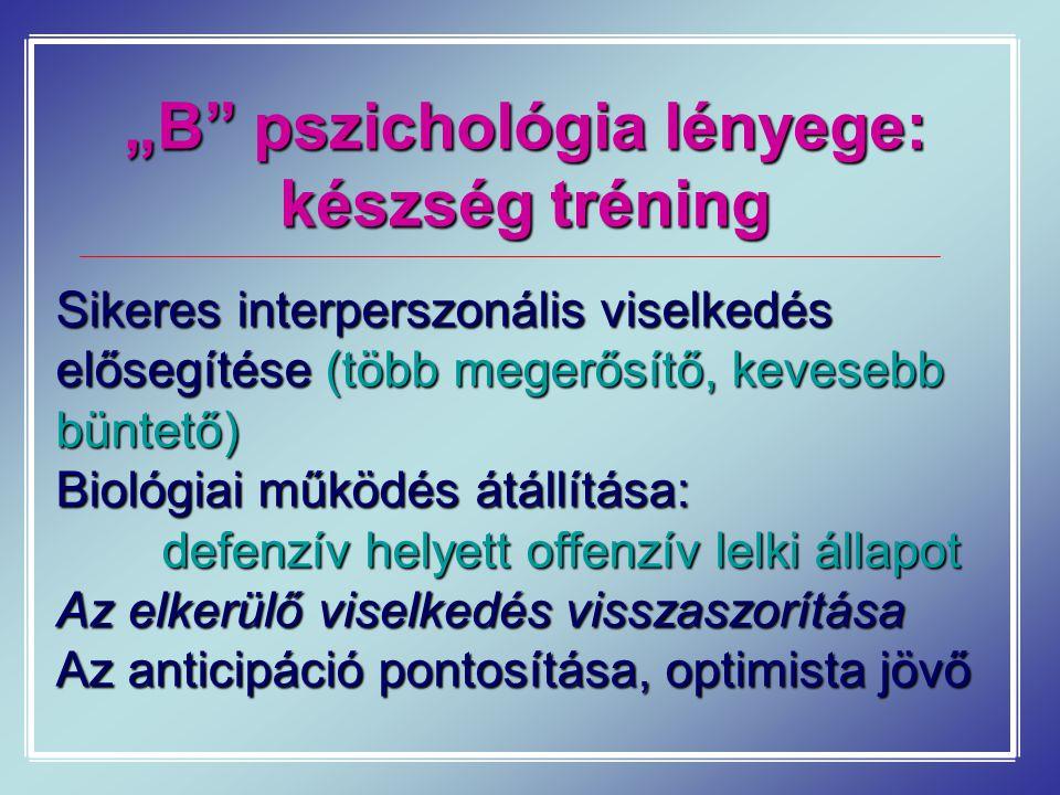 """""""B pszichológia lényege: készség tréning"""