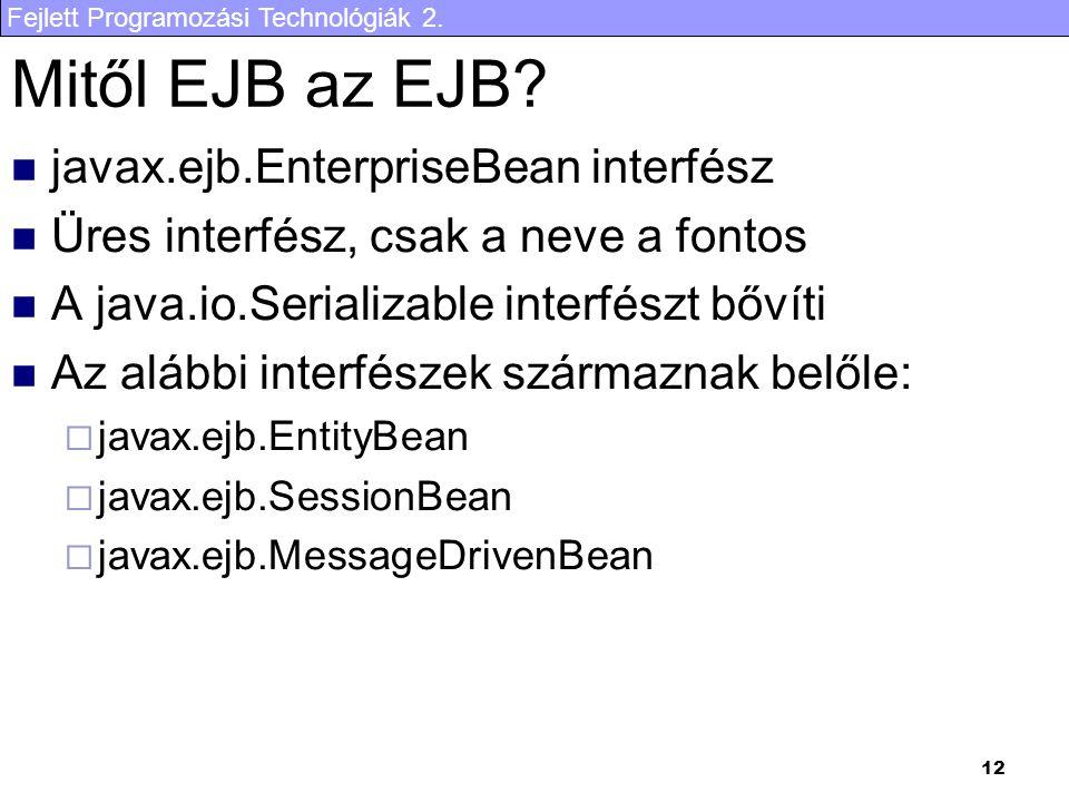 Mitől EJB az EJB javax.ejb.EnterpriseBean interfész