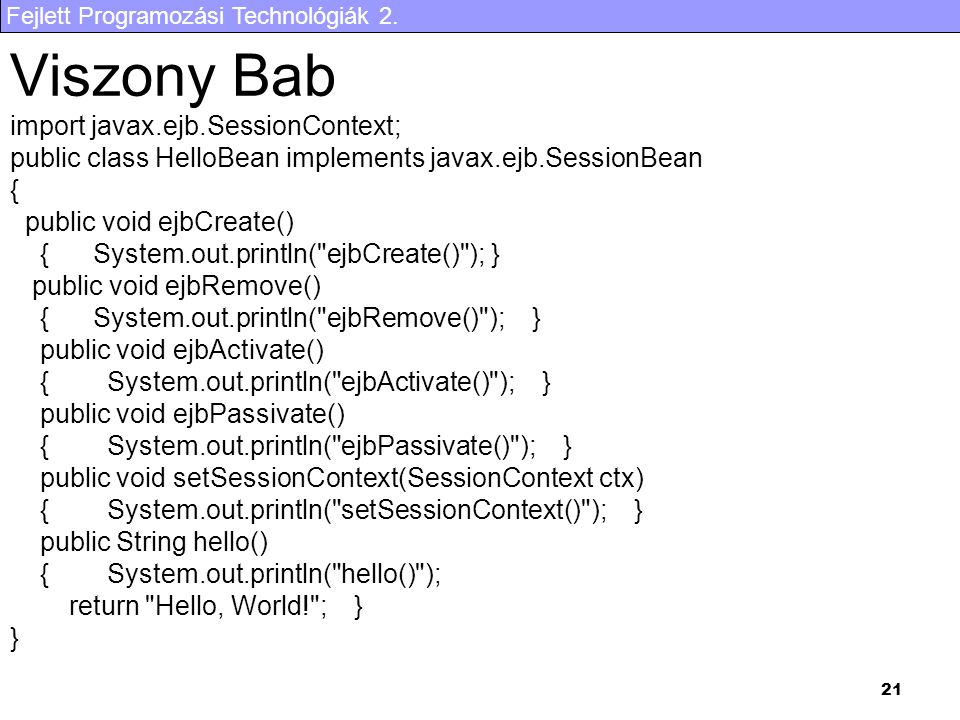 Viszony Bab import javax.ejb.SessionContext;