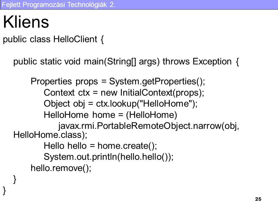 Kliens public class HelloClient {