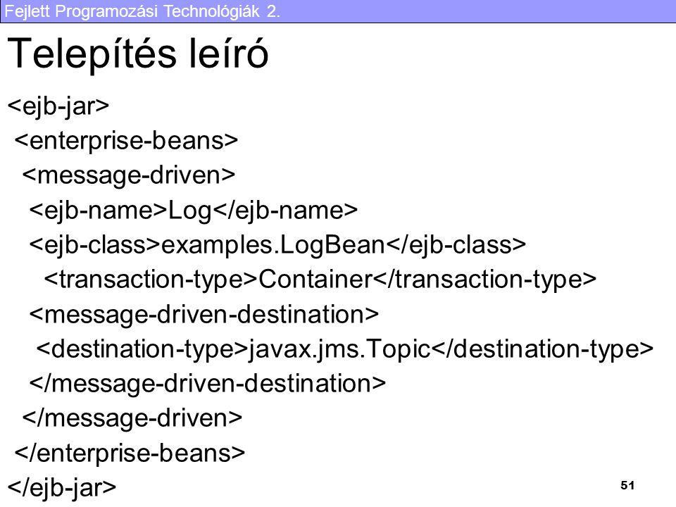 Telepítés leíró <ejb-jar> <enterprise-beans>