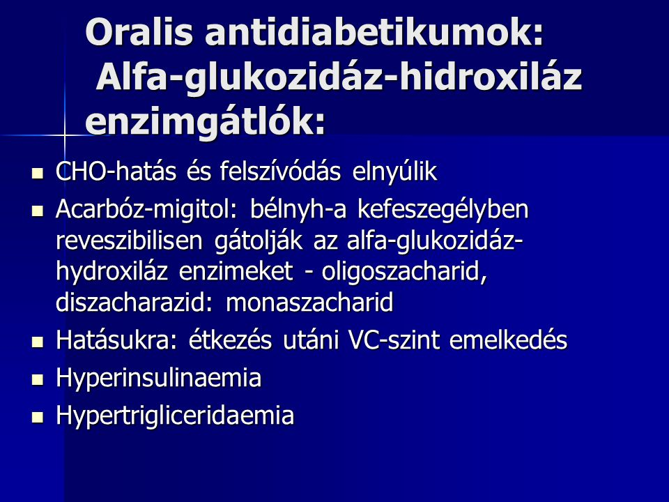 Oralis antidiabetikumok: Alfa-glukozidáz-hidroxiláz enzimgátlók: