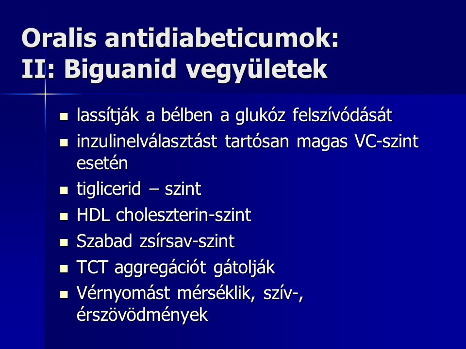 Oralis antidiabeticumok: II: Biguanid vegyületek