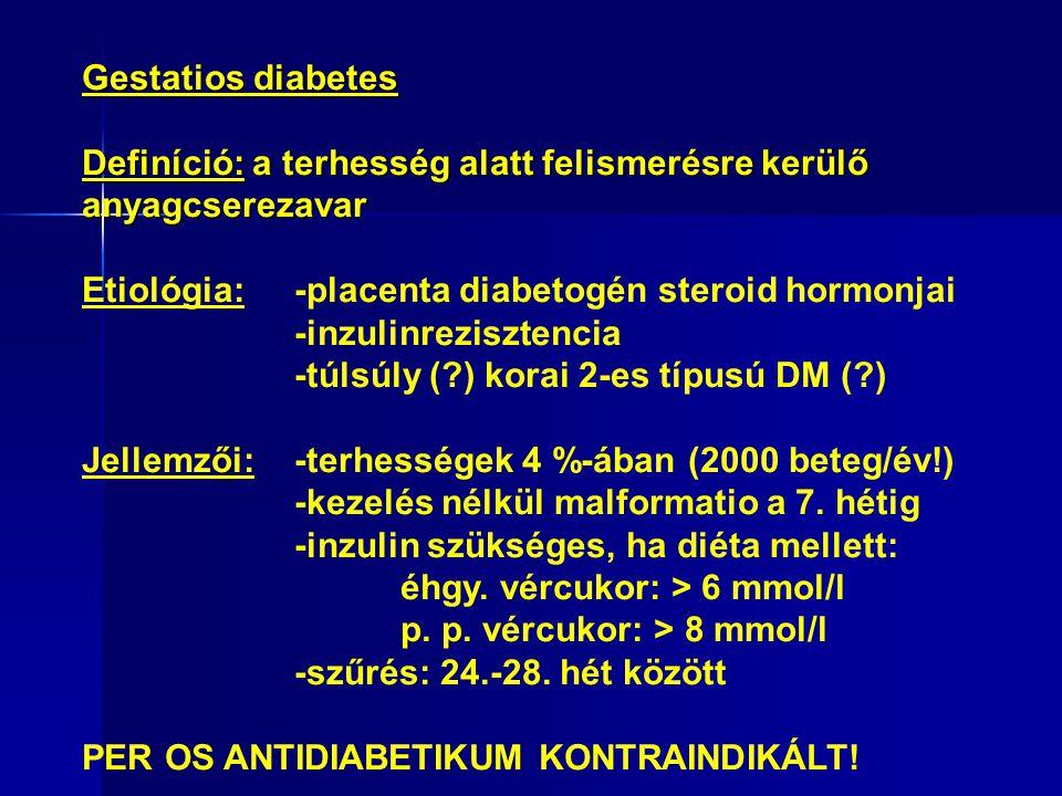Gestatios diabetes Definíció: a terhesség alatt felismerésre kerülő. anyagcserezavar. Etiológia: -placenta diabetogén steroid hormonjai.