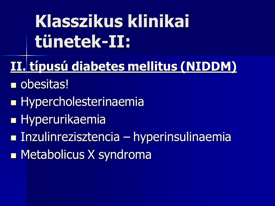 Klasszikus klinikai tünetek-II: