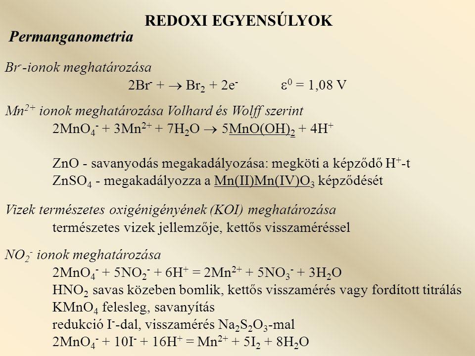 REDOXI EGYENSÚLYOK Permanganometria Br--ionok meghatározása