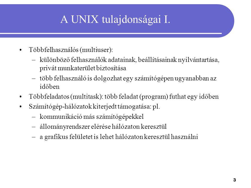 A UNIX tulajdonságai I. Többfelhasználós (multiuser):