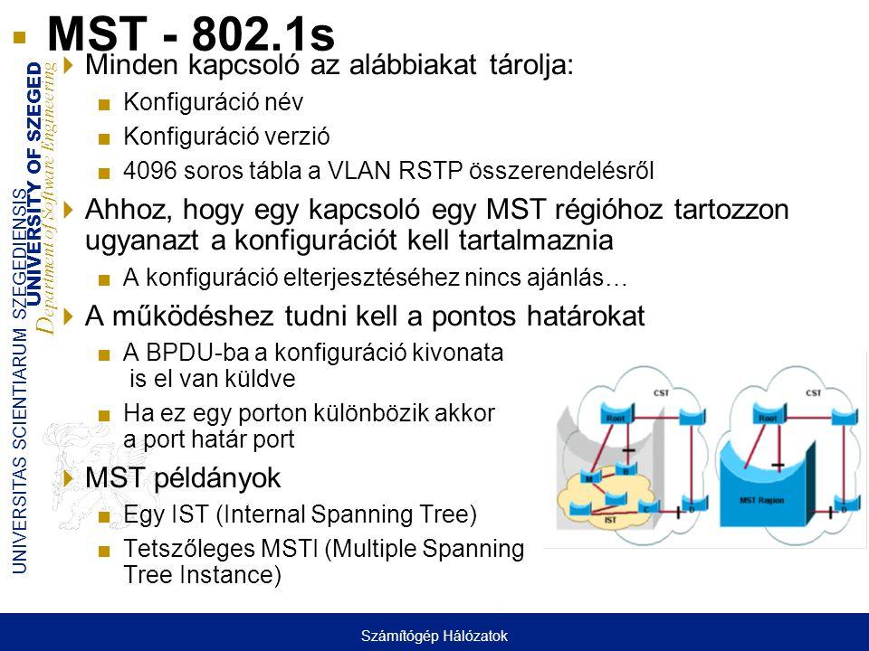 MST - 802.1s Minden kapcsoló az alábbiakat tárolja:
