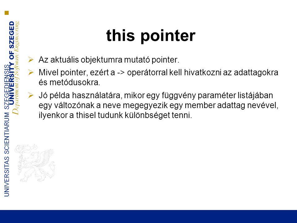this pointer Az aktuális objektumra mutató pointer.