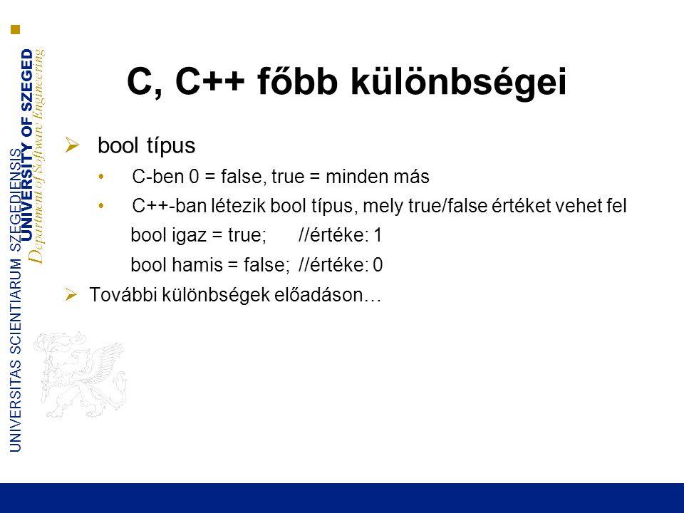 C, C++ főbb különbségei bool típus C-ben 0 = false, true = minden más
