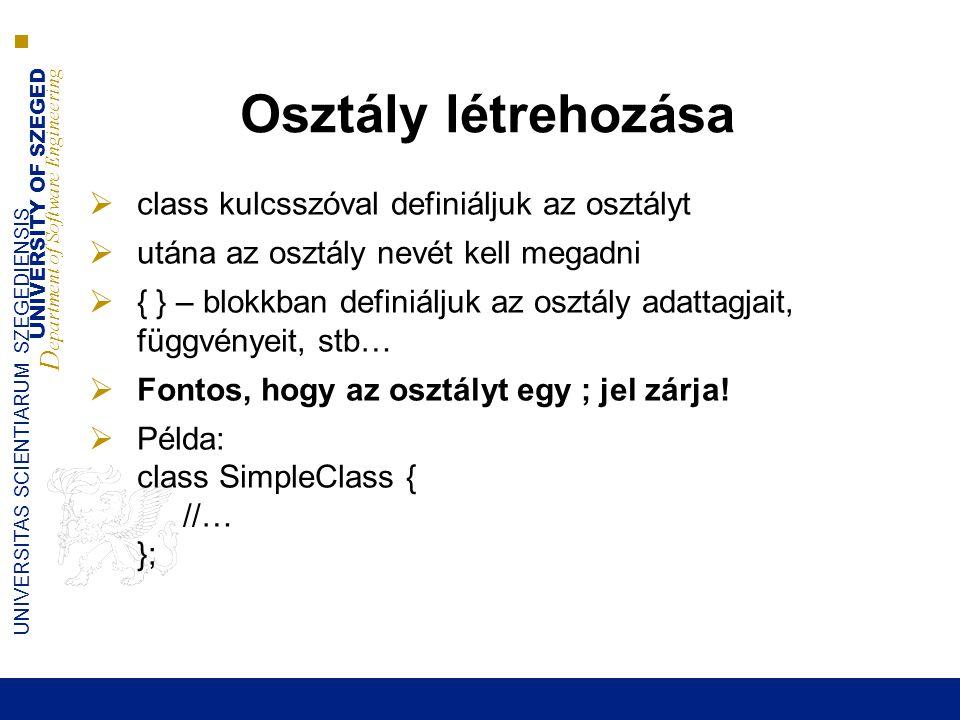 Osztály létrehozása class kulcsszóval definiáljuk az osztályt