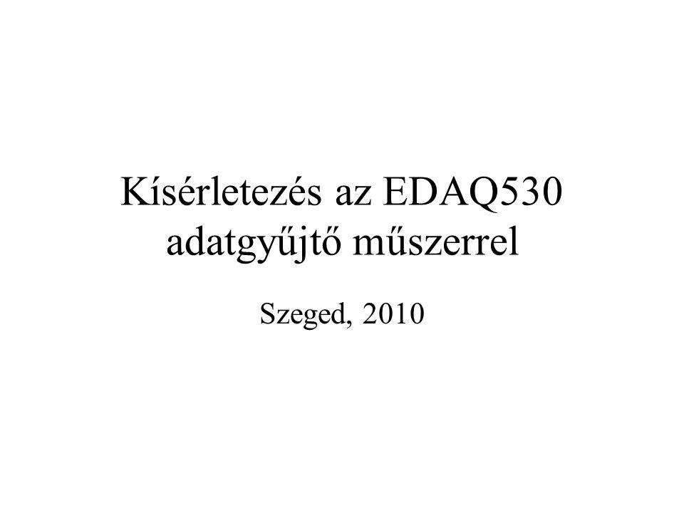 Kísérletezés az EDAQ530 adatgyűjtő műszerrel