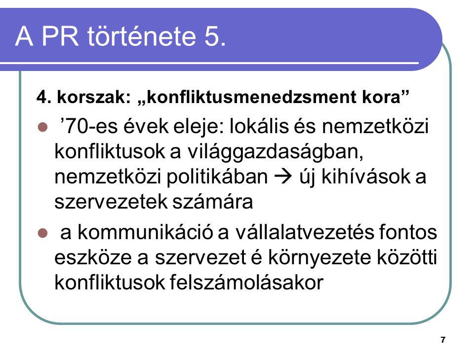 """A PR története 5. 4. korszak: """"konfliktusmenedzsment kora"""
