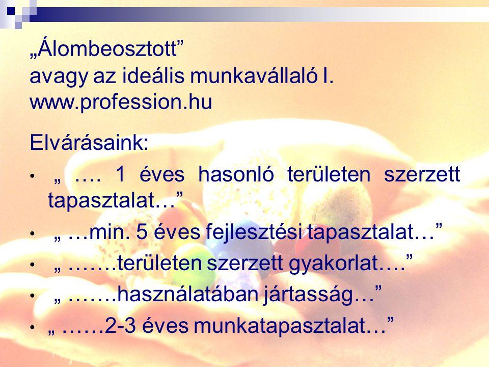 """""""Álombeosztott avagy az ideális munkavállaló I. www.profession.hu"""