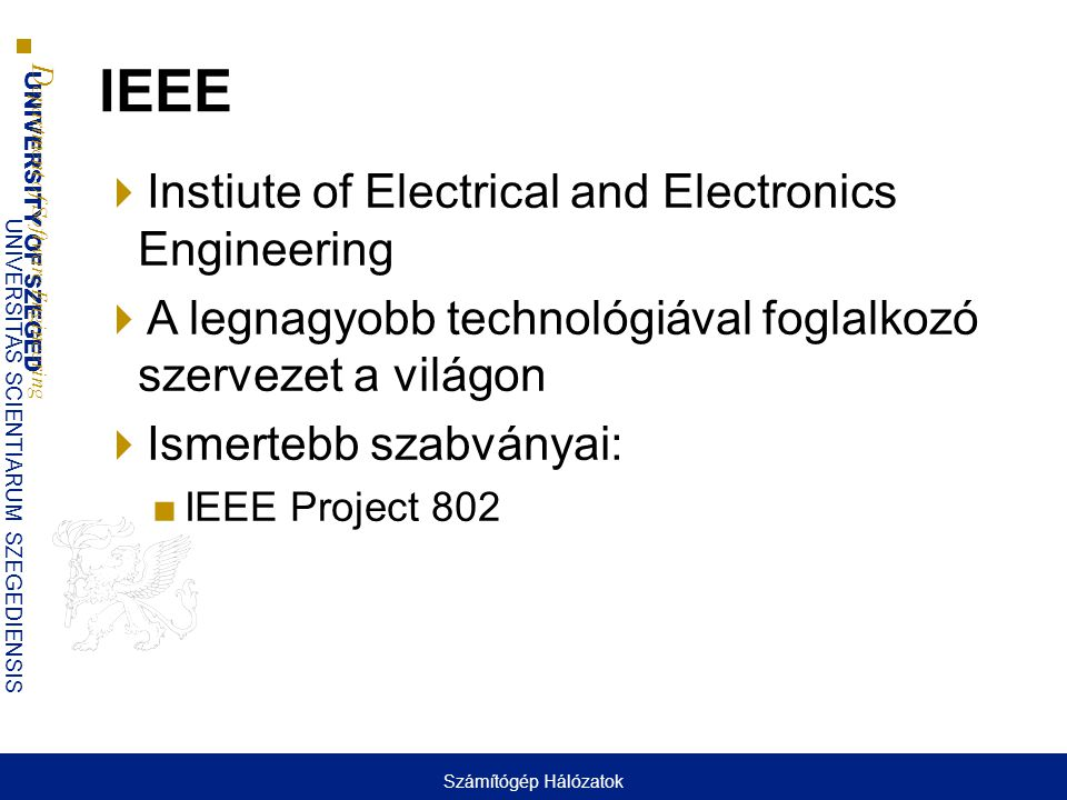 IEEE Instiute of Electrical and Electronics Engineering