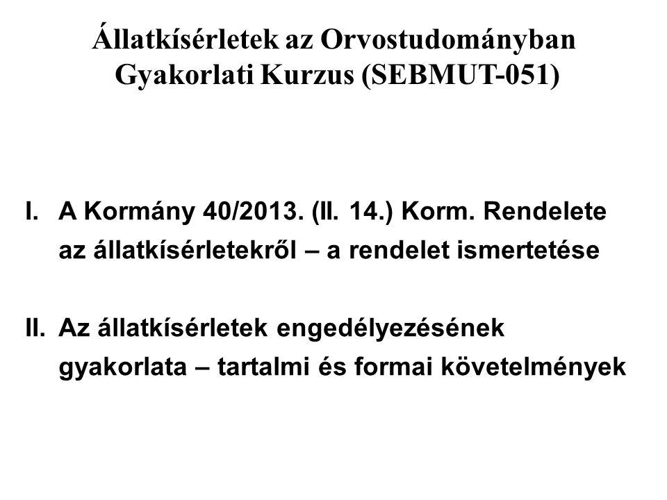 Állatkísérletek az Orvostudományban Gyakorlati Kurzus (SEBMUT-051)